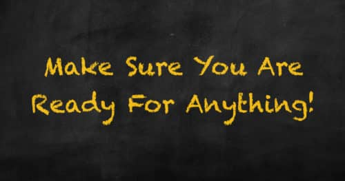 Chalkboard Saying Make Sure You Are Ready For Anything!